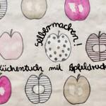 Elternzeitvertretung #9: Mit Äpfeln Küchenhandtücher bedrucken