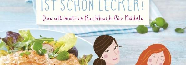 """gelesen: """"Das Leben ist schön lecker. Das ultimative Kochbuch für Mädels"""""""